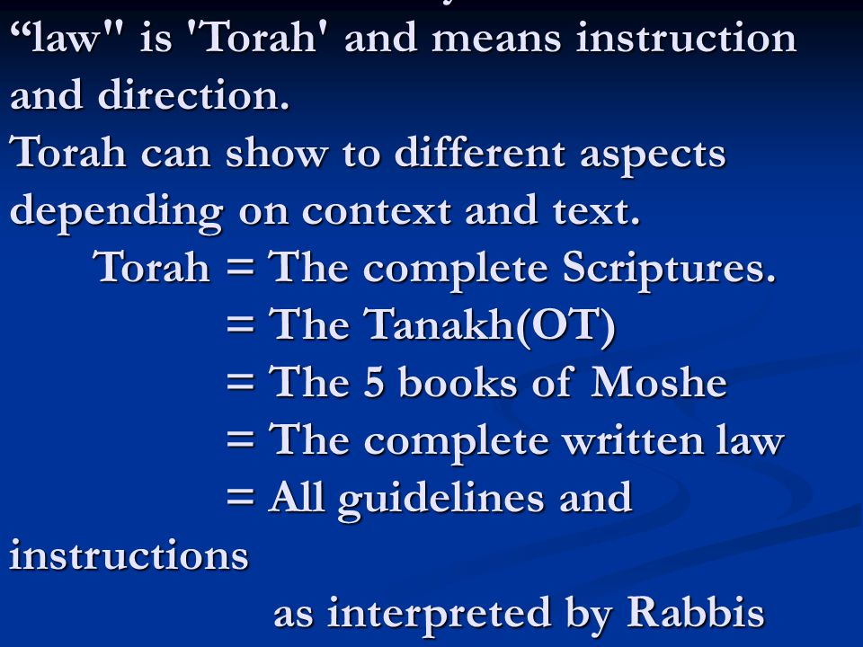 The word we normally translate with law is Torah and means instruction and direction.