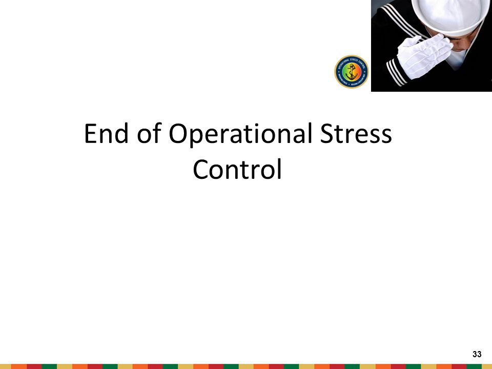 End of Operational Stress Control