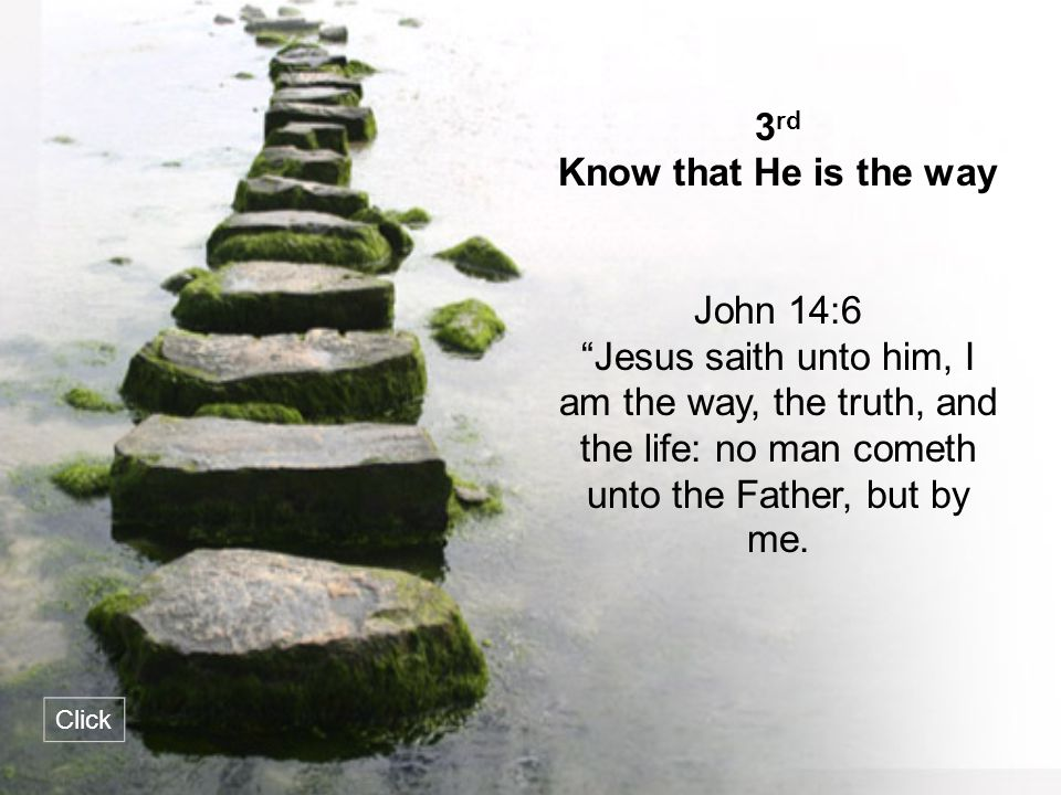 3rd Know that He is the way