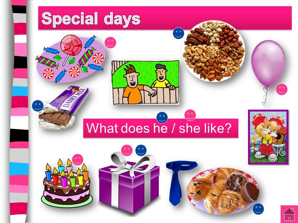 Special days What does he / she like