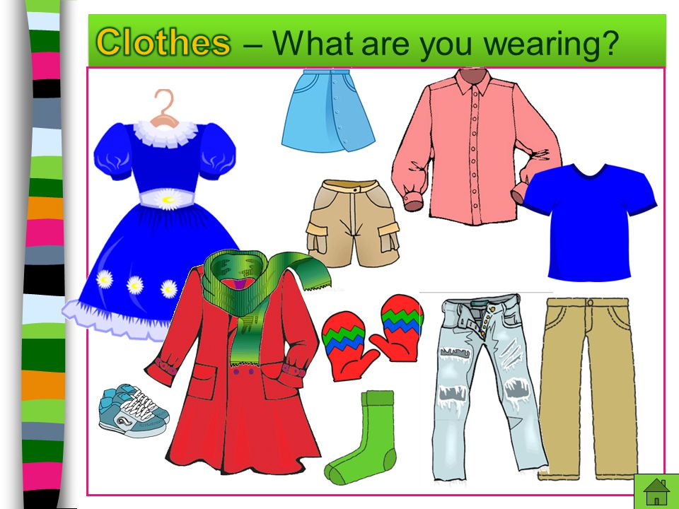 Clothes – What are you wearing