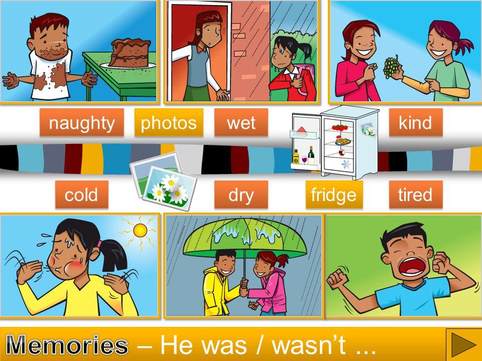 Memories – He was / wasn't ...
