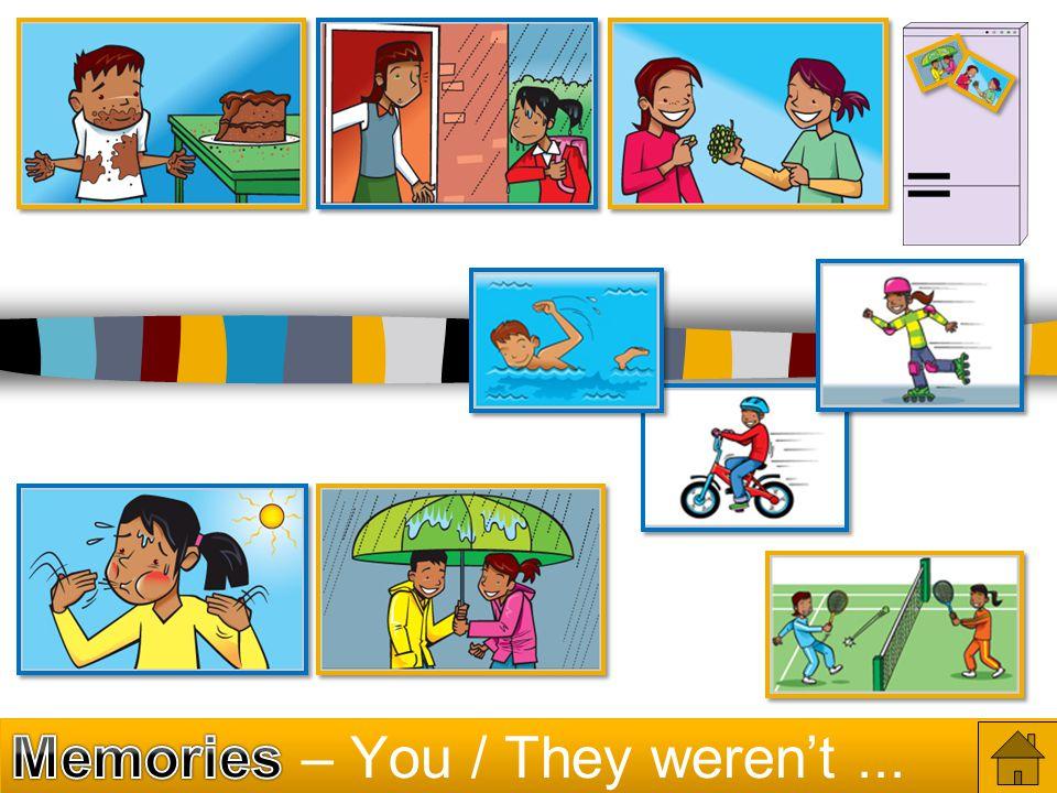 Memories – You / They weren't ...