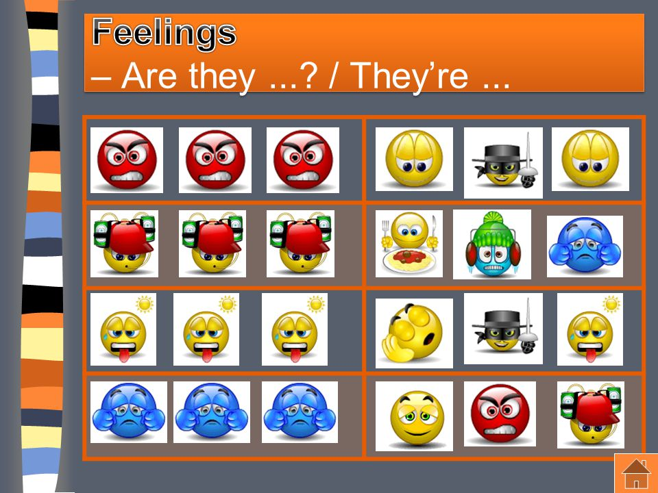 Feelings – Are they ... / They're ...