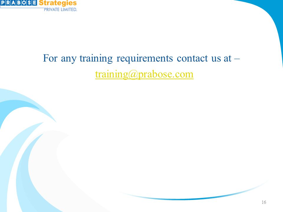 For any training requirements contact us at – training@prabose.com