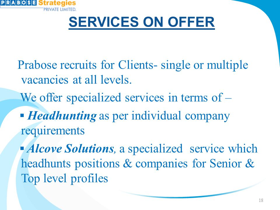SERVICES ON OFFER We offer specialized services in terms of –
