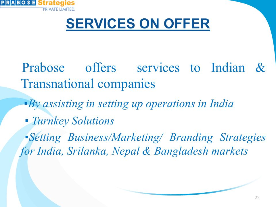 SERVICES ON OFFER ▪By assisting in setting up operations in India