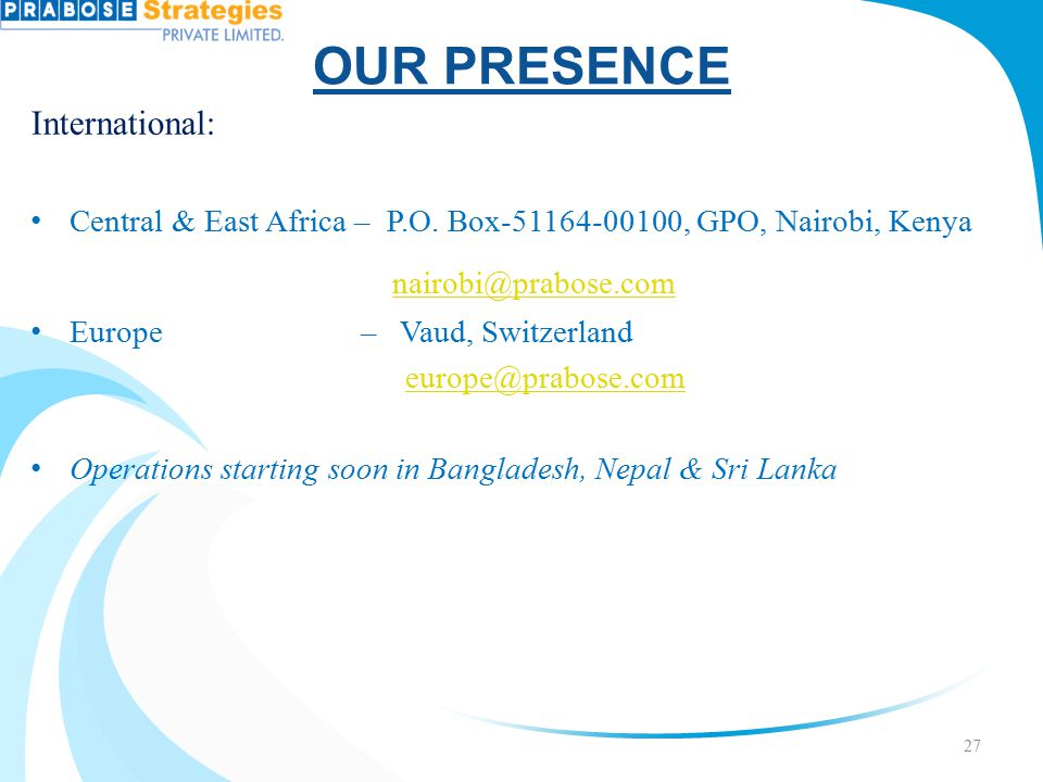 OUR PRESENCE nairobi@prabose.com International: