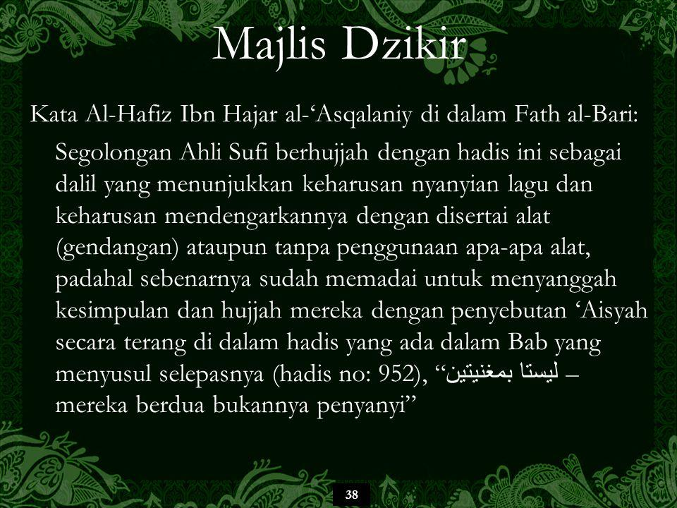 Kata Al-Hafiz Ibn Hajar al-'Asqalaniy di dalam Fath al-Bari: