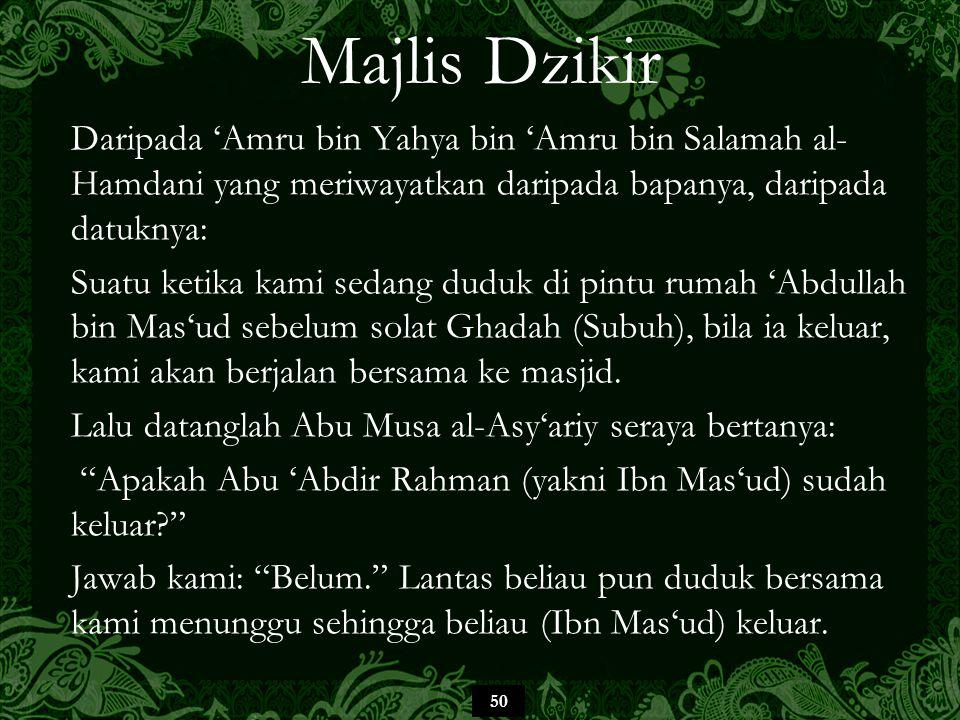 Majlis Dzikir Daripada 'Amru bin Yahya bin 'Amru bin Salamah al-Hamdani yang meriwayatkan daripada bapanya, daripada datuknya: