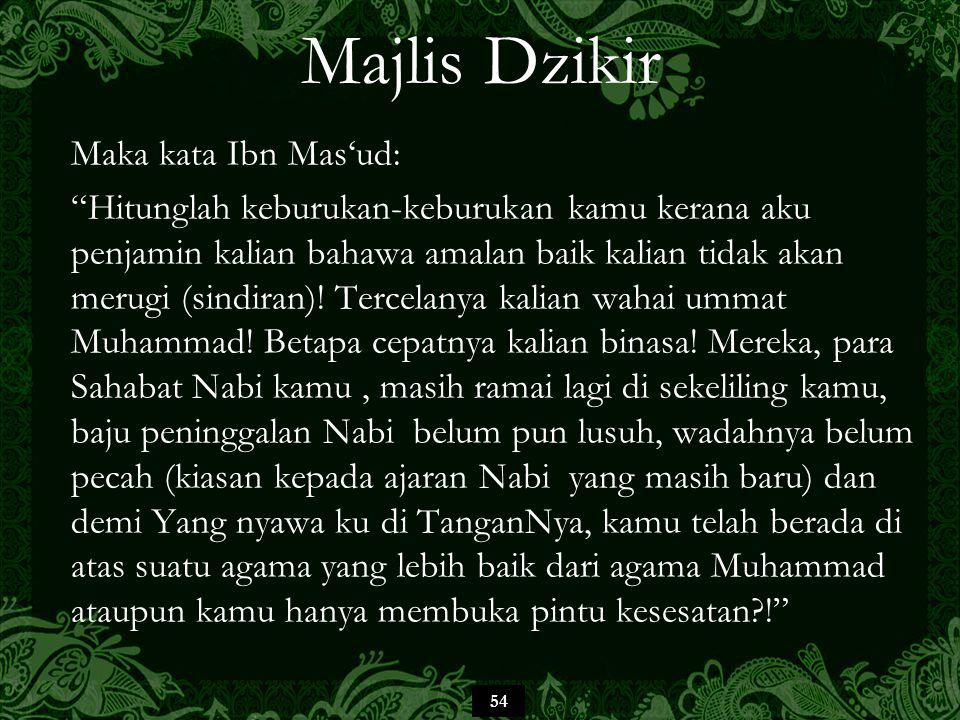 Majlis Dzikir Maka kata Ibn Mas'ud: