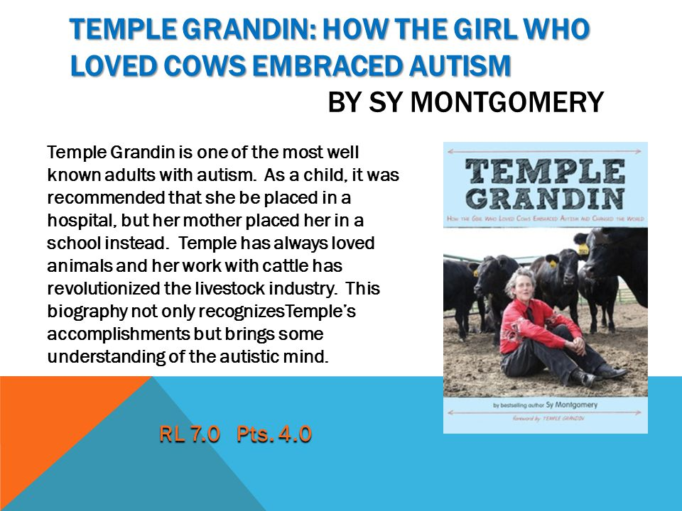 Temple Grandin: how the girl who loved cows embraced autism by Sy Montgomery