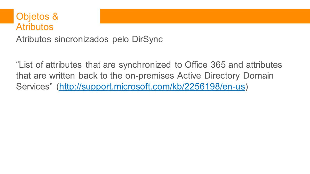 Objetos & Atributos Atributos sincronizados pelo DirSync
