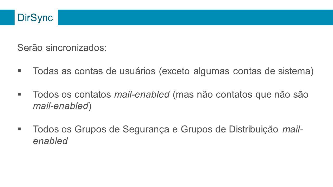 DirSync Serão sincronizados: