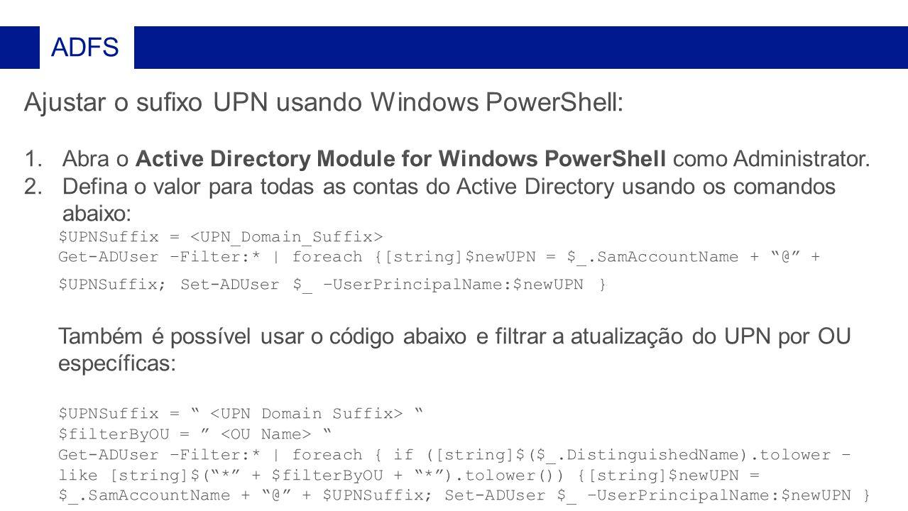 Ajustar o sufixo UPN usando Windows PowerShell: