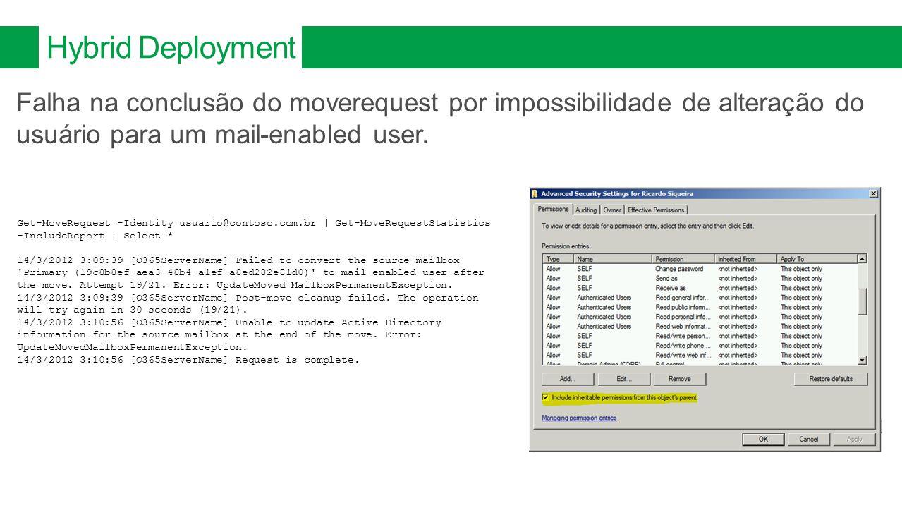 4/8/2017 Hybrid Deployment. Falha na conclusão do moverequest por impossibilidade de alteração do usuário para um mail-enabled user.