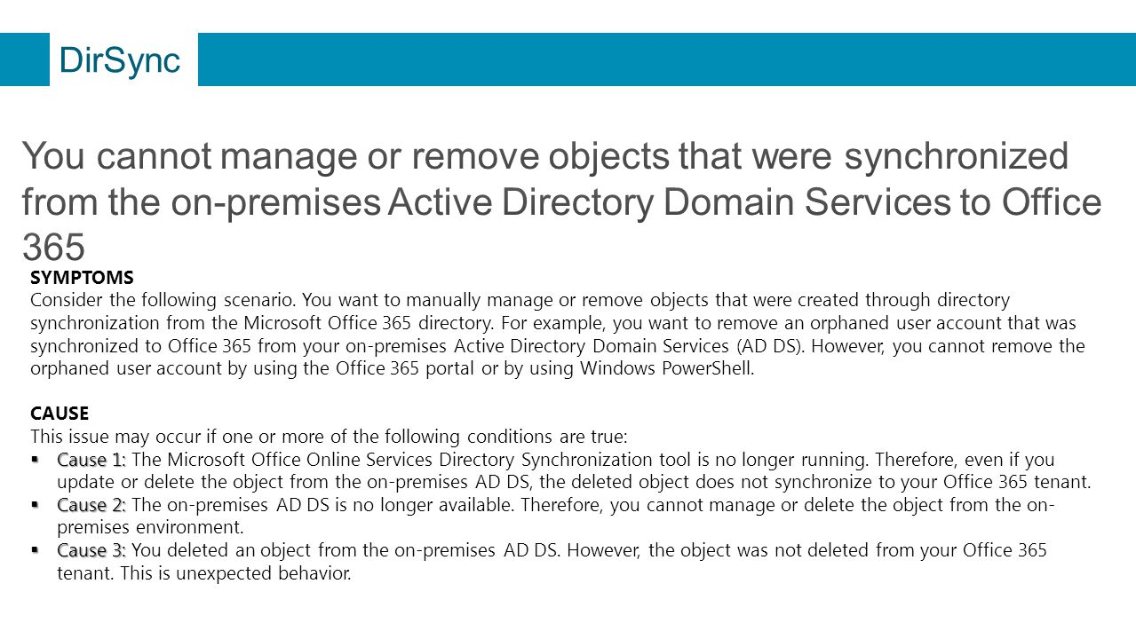 DirSync You cannot manage or remove objects that were synchronized from the on-premises Active Directory Domain Services to Office 365.