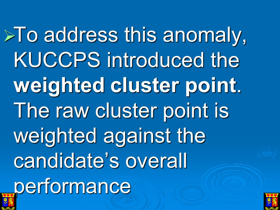 To address this anomaly, KUCCPS introduced the weighted cluster point