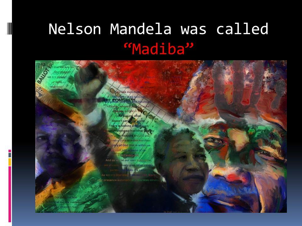 Nelson Mandela was called Madiba