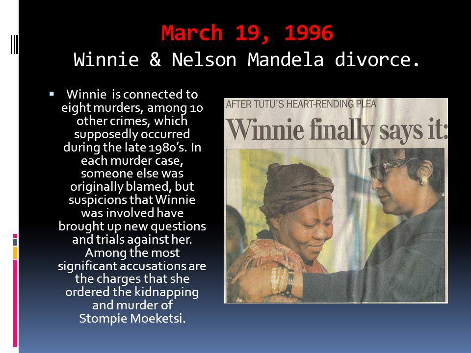 March 19, 1996 Winnie & Nelson Mandela divorce.
