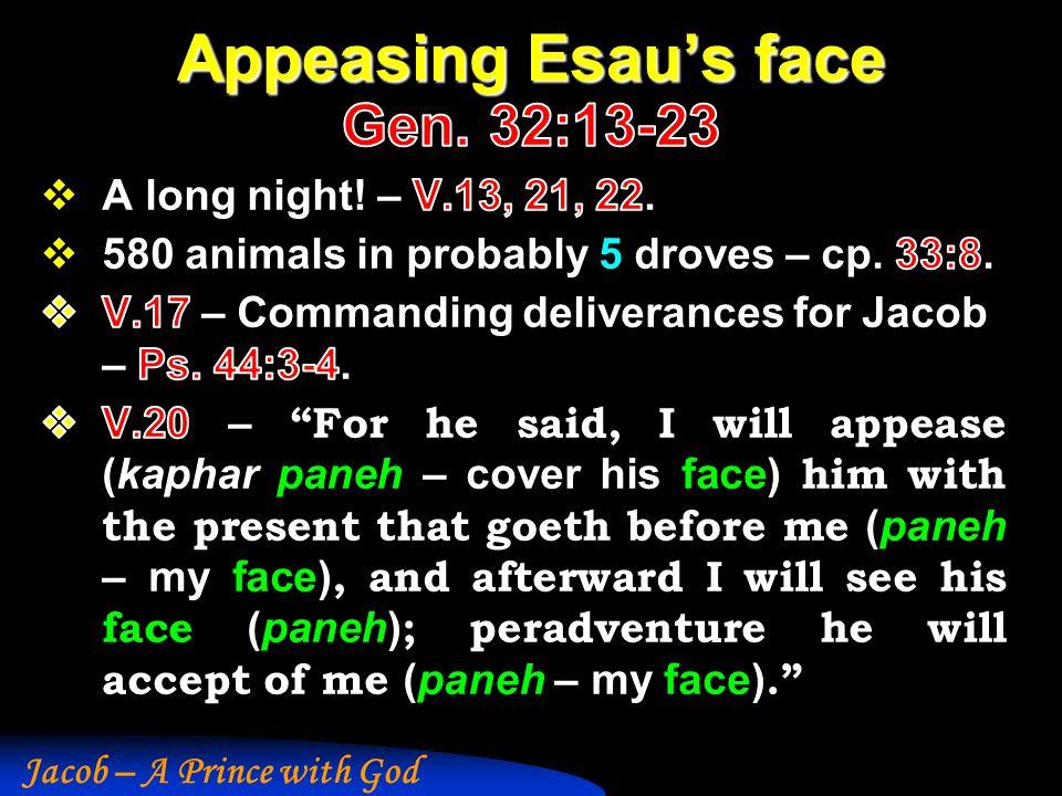 Appeasing Esau's face Gen. 32:13-23