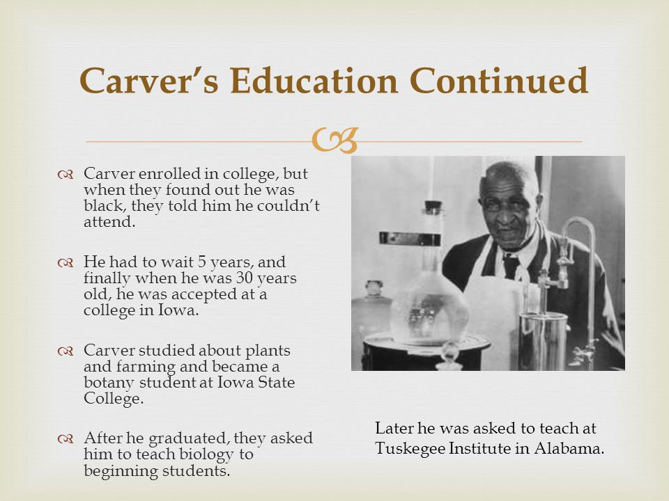 Carver's Education Continued