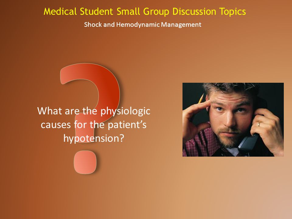 What are the physiologic causes for the patient's hypotension
