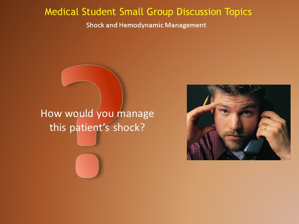 How would you manage this patient's shock