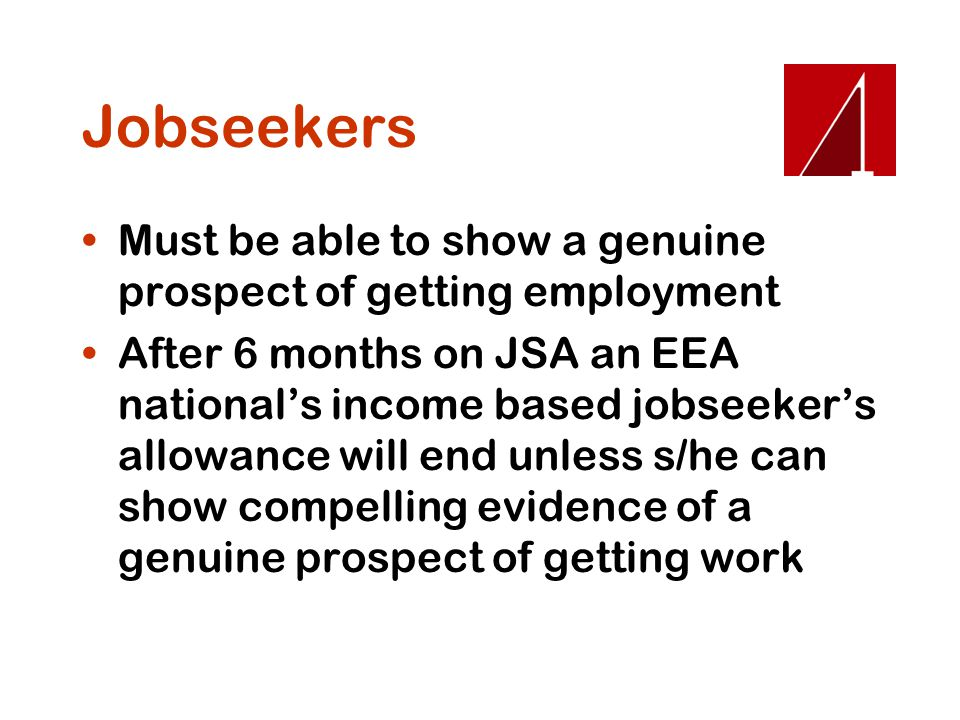 Jobseekers Must be able to show a genuine prospect of getting employment.