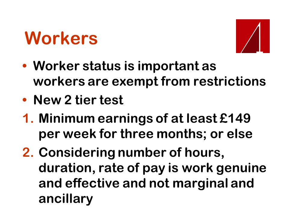Workers Worker status is important as workers are exempt from restrictions. New 2 tier test.