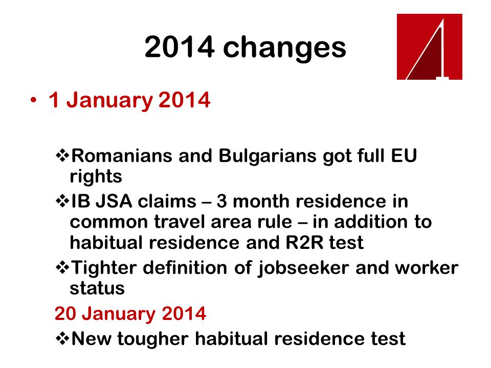 2014 changes 1 January 2014. Romanians and Bulgarians got full EU rights.
