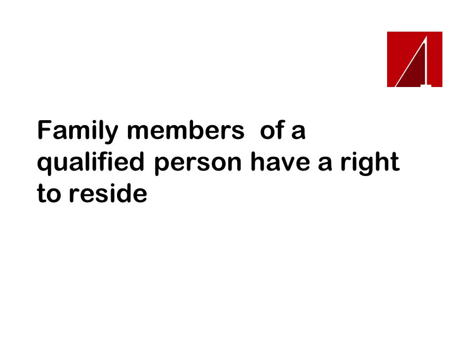 Family members of a qualified person have a right to reside
