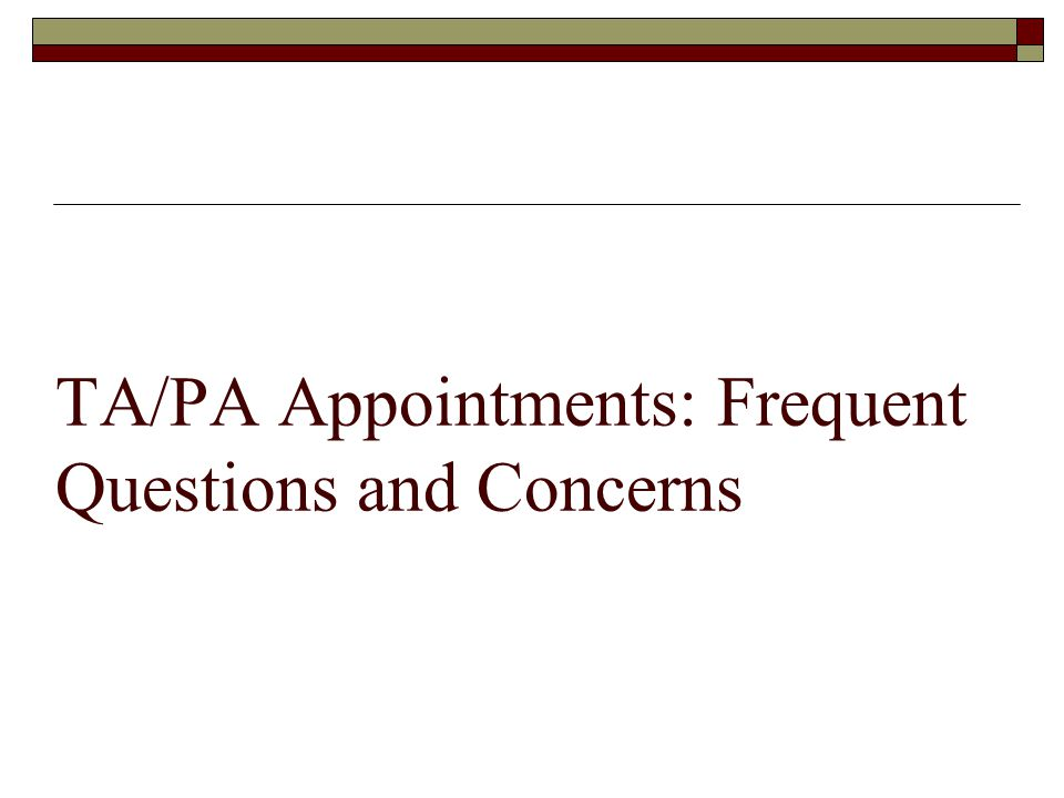 TA/PA Appointments: Frequent Questions and Concerns