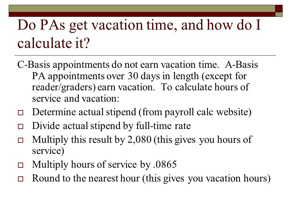 Do PAs get vacation time, and how do I calculate it