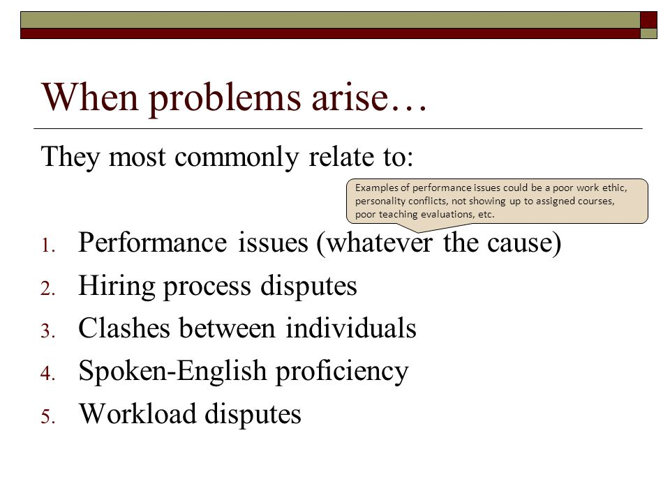 When problems arise… They most commonly relate to: