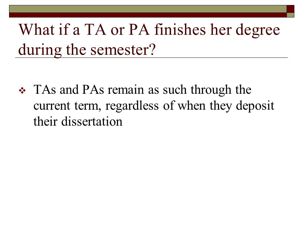 What if a TA or PA finishes her degree during the semester