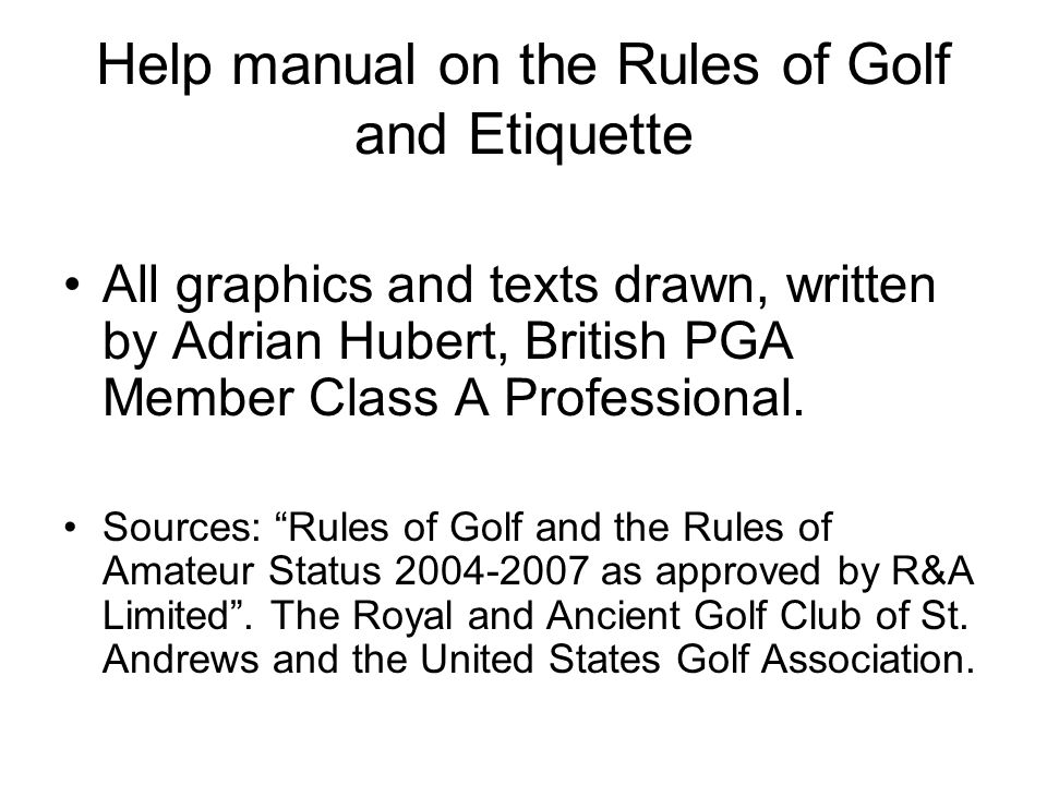 Help manual on the Rules of Golf and Etiquette