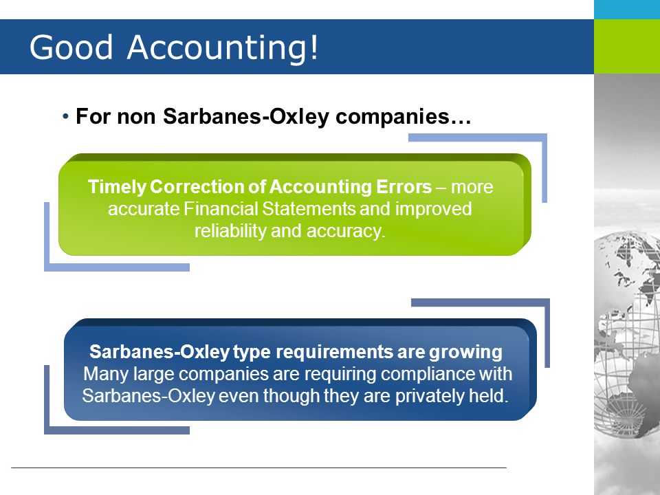 Good Accounting! For non Sarbanes-Oxley companies…