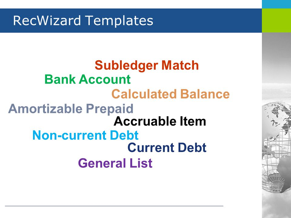 RecWizard Templates Subledger Match. Bank Account. Calculated Balance. Amortizable Prepaid. Accruable Item.