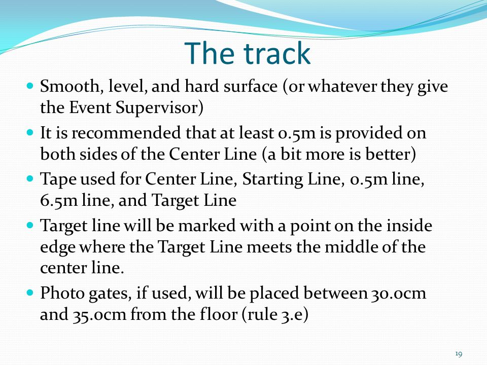 The track Smooth, level, and hard surface (or whatever they give the Event Supervisor)