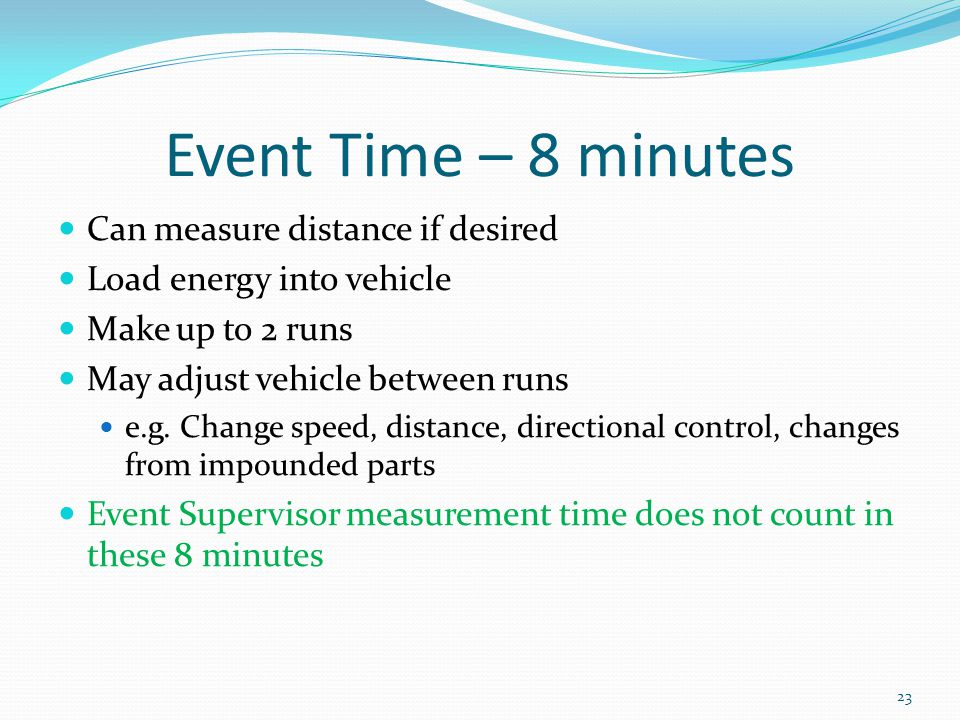 Event Time – 8 minutes Can measure distance if desired