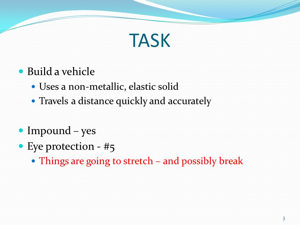 TASK Build a vehicle Impound – yes Eye protection - #5