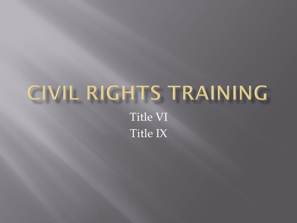 Civil Rights Training Title VI Title IX