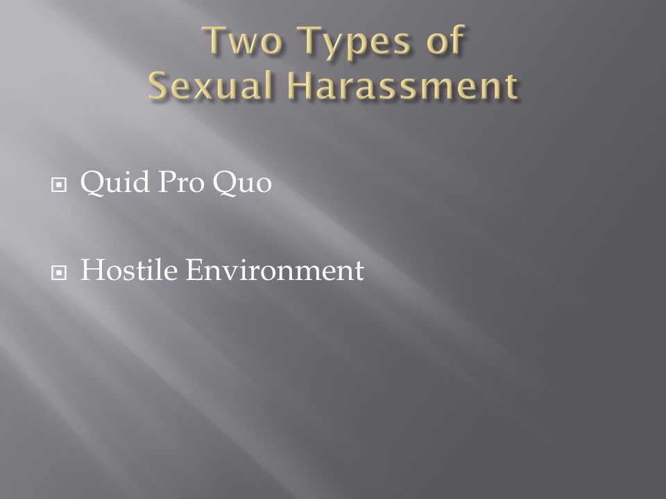 The two types of sexual harassment are