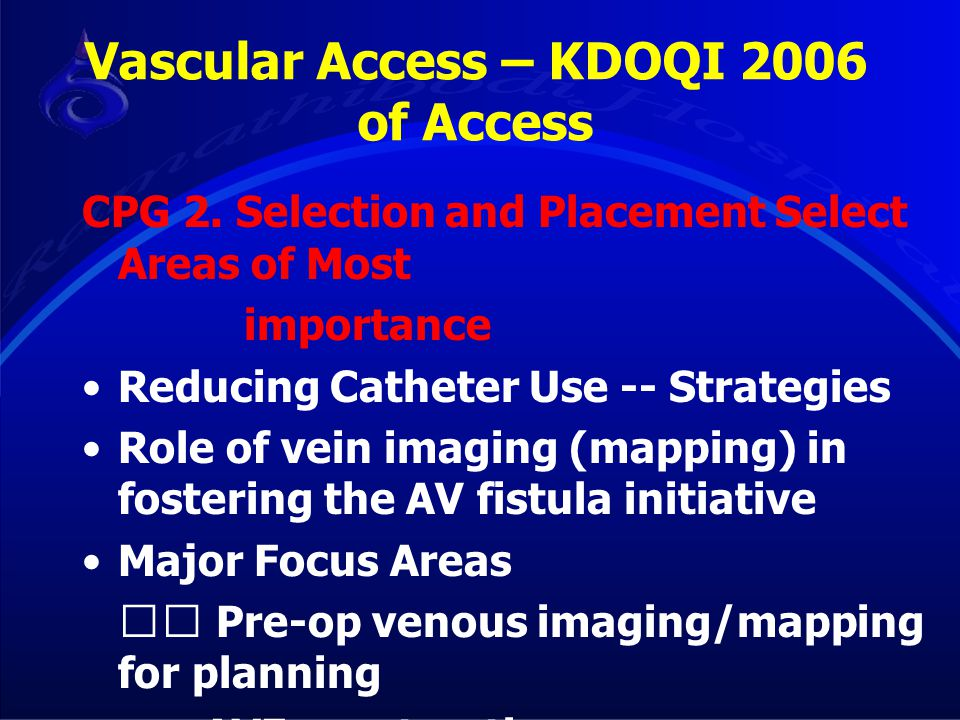 Vascular Access – KDOQI 2006 of Access
