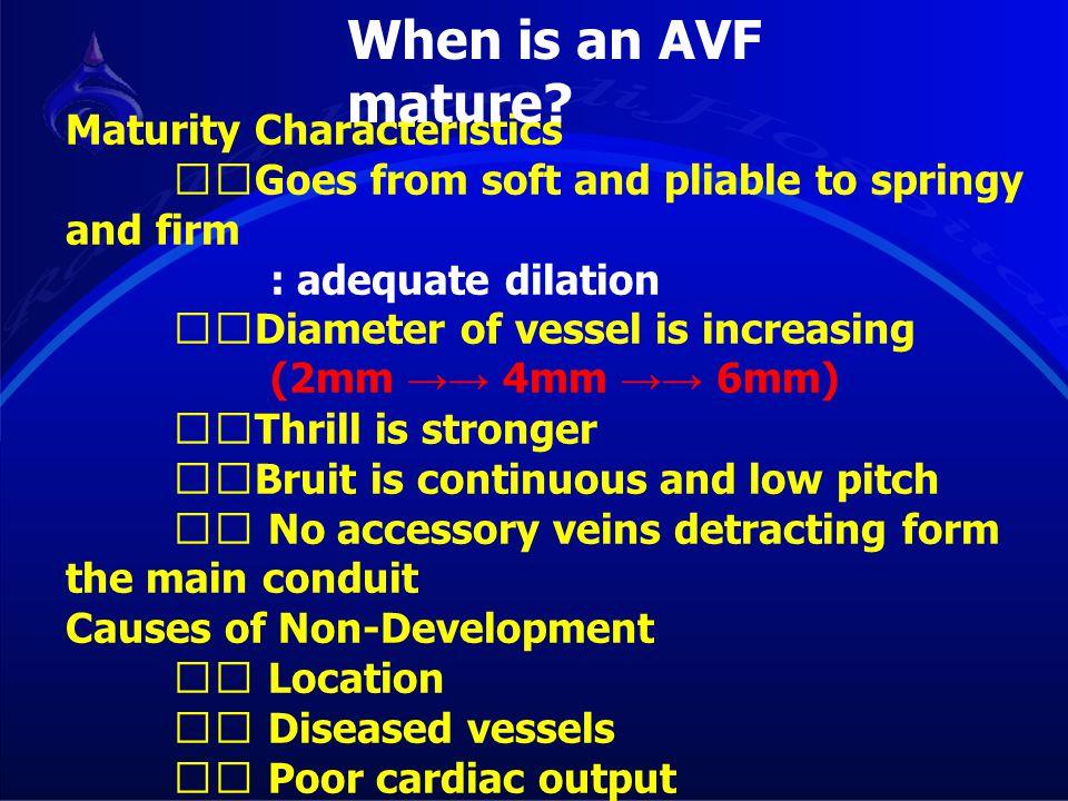 When is an AVF mature Maturity Characteristics