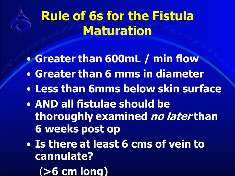 Rule of 6s for the Fistula Maturation