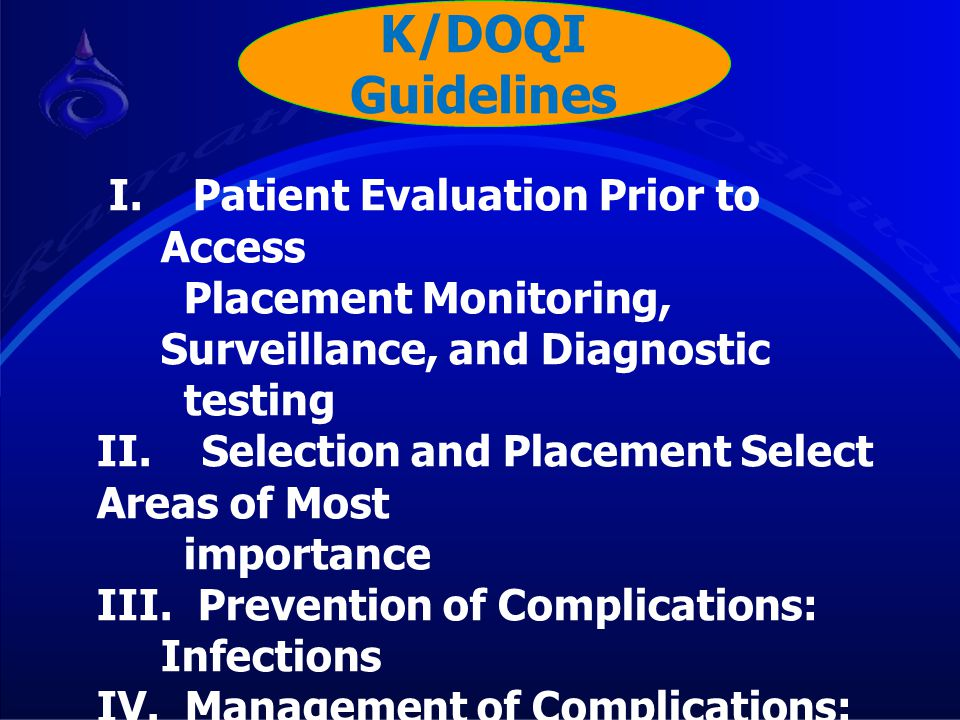 K/DOQI Guidelines I. Patient Evaluation Prior to Access