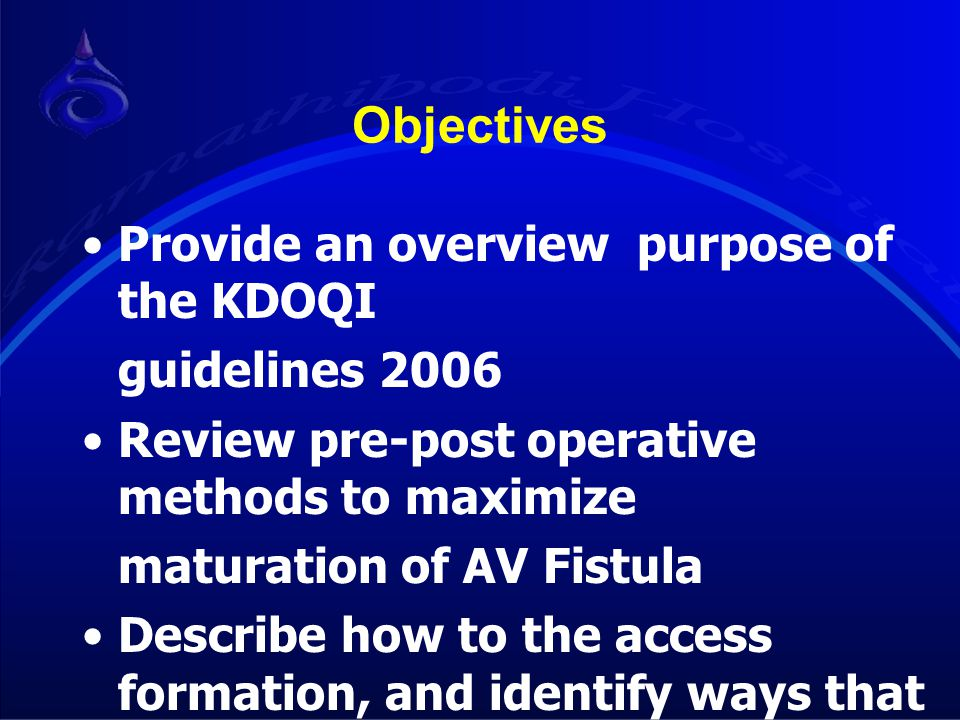 Objectives Provide an overview purpose of the KDOQI guidelines 2006