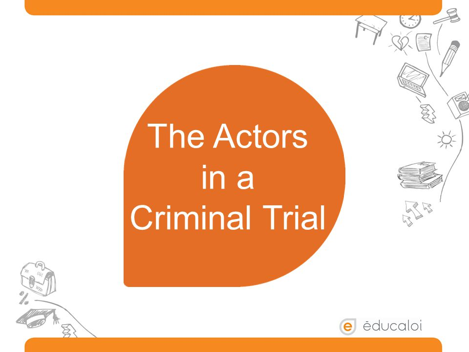 The Actors in a Criminal Trial